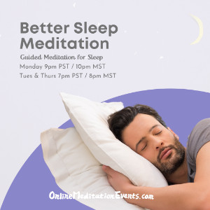 Better sleep meditation Guided meditation for sleep -10PM on MON 8PM on TUES and THURS